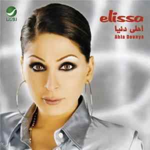 Elissa - احلى دنيا = Ahla Dounya Mp3