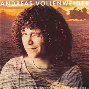 Andreas Vollenweider - ... Behind The Gardens - Behind The Wall - Under The Tree ... Mp3