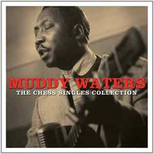 Muddy Waters - The Chess Singles Collection Mp3