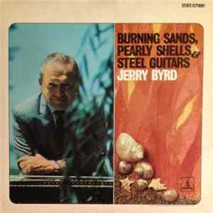 Jerry Byrd - Burning Sands, Pearly Shells And Steel Guitars Mp3