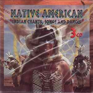 Various - Native American Indian Chants, Songs And Dances Mp3