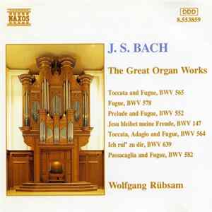 J.S. Bach / Wolfgang Rübsam - The Great Organ Works Mp3