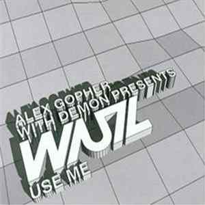 Alex Gopher With Demon Presents WUZ - Use Me Mp3