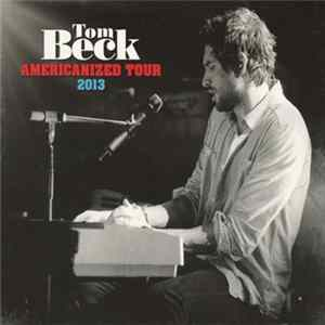 Tom Beck - Americanized Tour Mp3