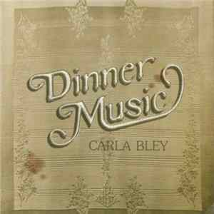 Carla Bley - Dinner Music Mp3