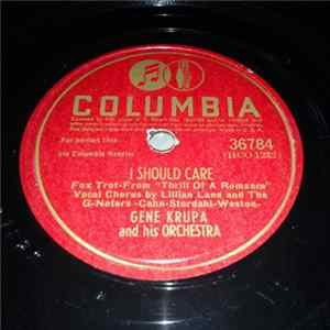 Gene Krupa And His Orchestra - I Should Care / Cry And You Cry Alone Mp3