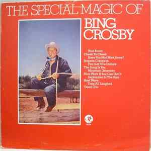 Bing Crosby - The Special Magic Of Bing Crosby Mp3