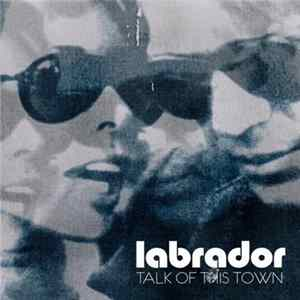 Labrador - Talk Of This Town Mp3