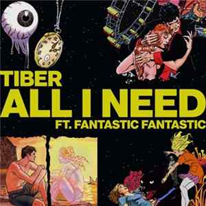 Tiber Ft. Fantastic Fantastic - All I Need Mp3