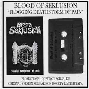 Blood Of Seklusion - Flogging Deathstorm Of Pain - Promotional Copy Mp3