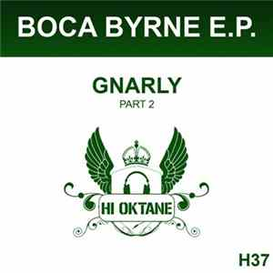 Boca Byrne - Boca Byrne E.P. (Part 2) Gnarly Mp3