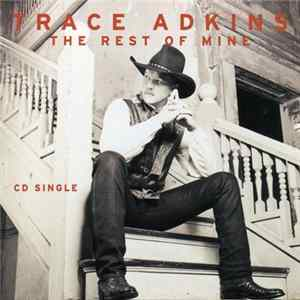 Trace Adkins - The Rest Of Mine Mp3