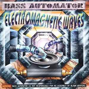 Bass Automator - Electromagnetic Waves Mp3