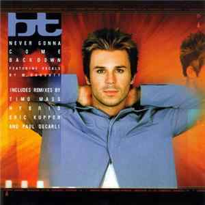 BT Featuring M. Doughty - Never Gonna Come Back Down (Remixes) Mp3