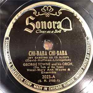 George Towne And His Orch. - Chi-Baba Chi-Baba (My Bambino Go To Sleep) / Mam'Selle Mp3