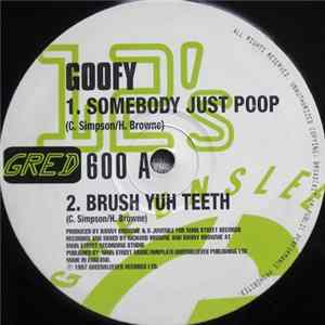 Goofy - Somebody Just Poop Mp3