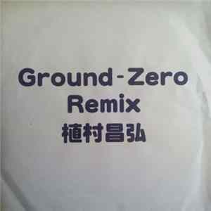 Ground-Zero Remix 植村昌弘 - Ground-Zero Remix 植村昌弘 Mp3