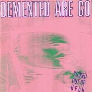 Demented Are Go - Kicked Out Of Hell Mp3