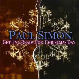 Paul Simon - Getting Ready For Christmas Day Mp3