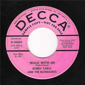 Bobby Carle And The Blendaires - Walk With Me / Anytime, Anyplace, Anywhere Mp3