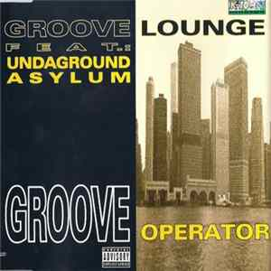 Groove Lounge Feat. Undaground Asylum - Groove Operator Mp3