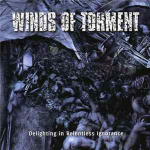 Winds Of Torment - Delighting In Relentless Ignorance Mp3