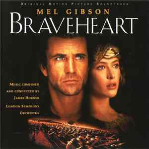 James Horner Performed By The London Symphony Orchestra - Braveheart (Original Motion Picture Soundtrack) Mp3