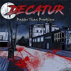 Decatur - Badder Than Brooklyn Mp3