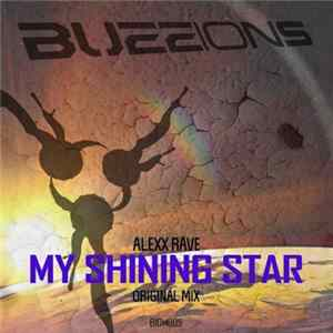 Alexx Rave - My Shining Star Mp3