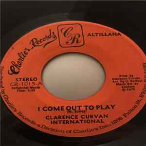 Clarence Curvan International - I Come Out To Play / Priest Mp3