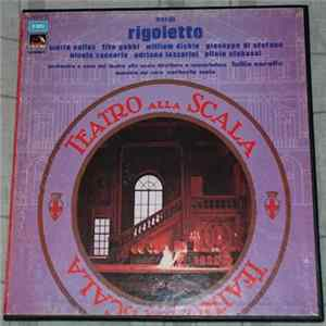 Verdi • Maria Callas • Tito Gobbi • Giuseppe di Stefano • Nicola Zaccaria • Orchestra And Chorus Of La Scala, Milan Conducted By Tullio Serafin - Rigoletto Mp3