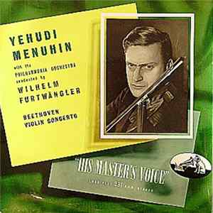 Beethoven, Yehudi Menuhin With The Philharmonia Orchestra , Conducted By Wilhelm Furtwängler - Violin Concerto Mp3