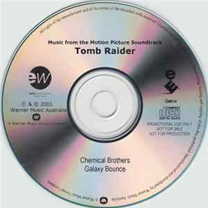 Chemical Brothers - Galaxy Bounce (Music from the Motion Picture Soundtrack Tomb Raider) Mp3