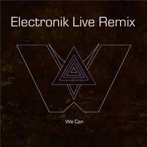 Woodchopper - We Can (Electronik Live Remix) Mp3