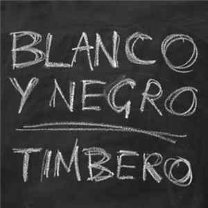 Blanco Y Negro - Timbero Mp3