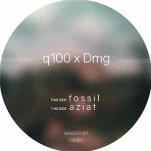 q100, Dmg - Fossil / Aziat Mp3