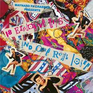 Various - Maynard F# Crabbes Presents 18 Explosive Hits And One Real Loser Mp3