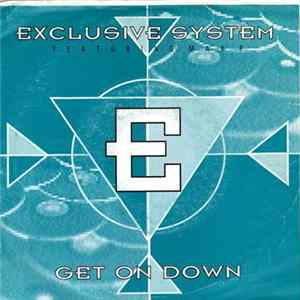 Exclusive System Featuring Max P - Get On Down Mp3
