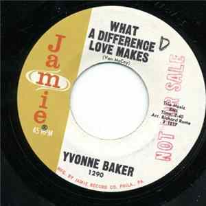 Yvonne Baker - What A Difference Love Makes / Funny What Time Can Do Mp3