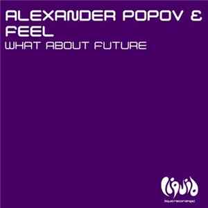 Alexander Popov & Feel - What About Future Mp3