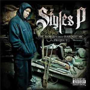Styles P - The World's Most Hardest MC Project Mp3