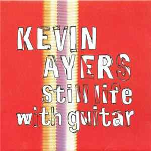 Kevin Ayers - Still Life With Guitar Mp3