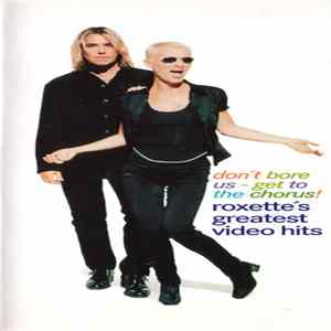 Roxette - Don't Bore Us - Get To The Chorus! Roxette's Greatest Video Hits Mp3