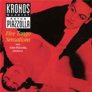 Astor Piazzolla, Kronos Quartet With Astor Piazzolla - Five Tango Sensations Mp3