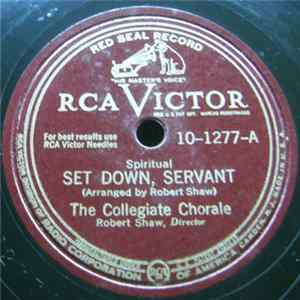 The Collegiate Chorale - Set Down, Servant / Soon-A Will Be Done Mp3