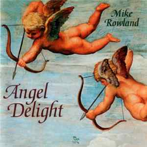 Mike Rowland - Angel Delight Mp3