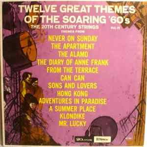 The 20th Century Strings - Volume 4 - Twelve Great Themes Of The Soaring '60s Mp3