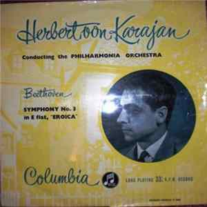 "Beethoven, Herbert von Karajan, Philharmonia Orchestra - Symphony No. 3 In E Flat, ""Eroica"" Mp3"