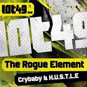 The Rogue Element - Crybaby & H.U.S.T.L.E. Mp3