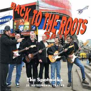 The Spotnicks - Back to the Roots Mp3